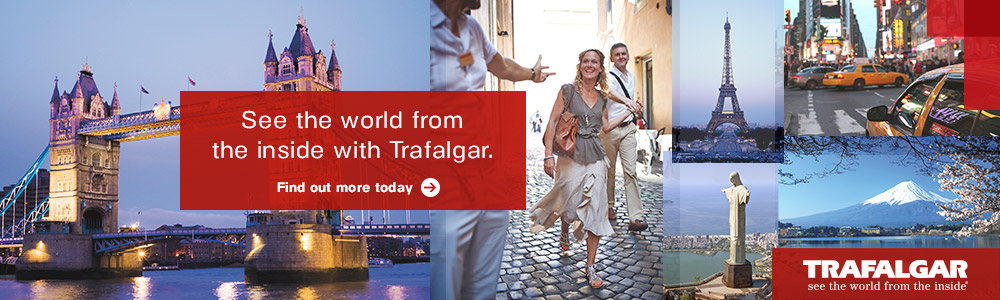 See the world from the inside with Trafalgar.