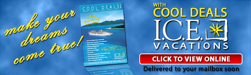 ICE Vacations - Cool Deals October 2013. Cruise, Tour, Travel & Resorts!